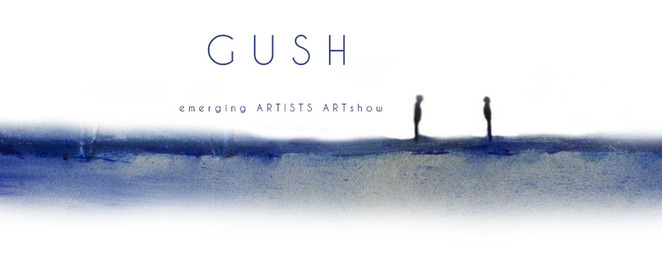 Gush, Emerging Artists
