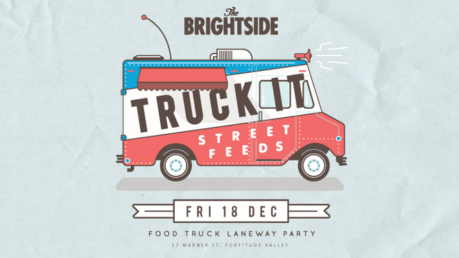 truck it street feeds, food truck laneway party, foodtruck party the valley, christmas food truck party, the brightside fortitude valley