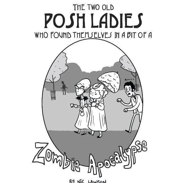two posh old ladies who found themselves in a bit of a zombie apocalypse, comics, zombie comics, comics about zombies, zombie apocalypse