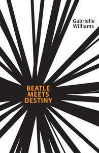 beatle, destiny, gabrielle, williams, book