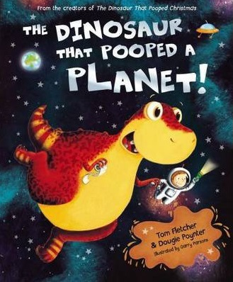 dinosaur that pooped a planet, children's books, books about dinosaurs, books about poo, school holiday reads