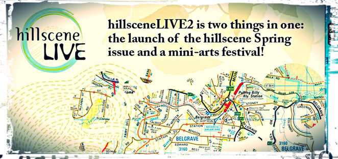 hillscene live, dandenong ranges, performers, hills community, burrinja cultural centre, mini arts festival, hillscene, belgrave, burrinja, magazine launch