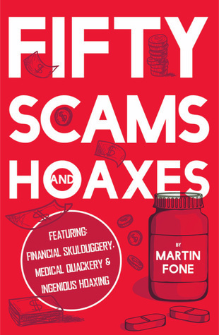 Fifty Scams and Hoaxes, scams, hoaxes, medical scams, financial scams, quackery, Michael Fone