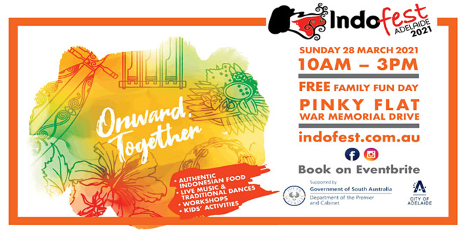 indofest adelaide 2021, community event, fun things to do, cultural event, pinky flat, australian indonesian association of sa, war memorial drive adelaide, indonesian event, covid safe, onward together, music, dance, traditional food, performing arts