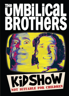 Umbilical Brothers Kidshow
