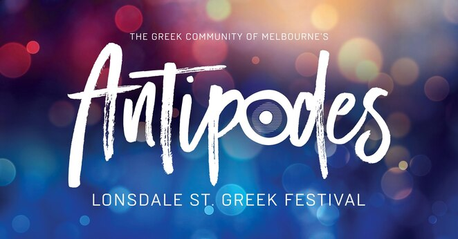 antipodes 2020, the greek community of melbourne, lonsdale street greek festival 2020, community event, fun things to do, cultural event, melbourne's biggest street party, free street party, food and entertainment, greek culture, music stages, performers, music, musicians, free entertainment, kids entertainment, activities, rides, craft stalls, markets, greek culture, family fun, cocktail party