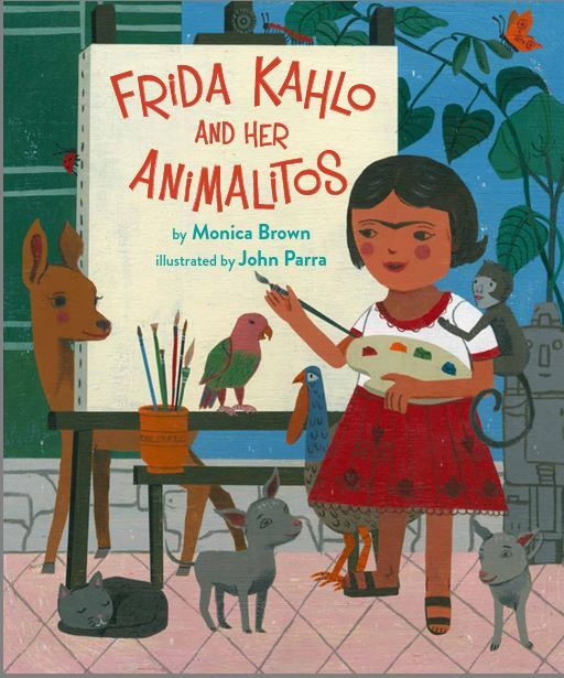 Frida and Her Animalitos, Frida Kahlo, children's books about art, art for kids, art books for kids, art books for children