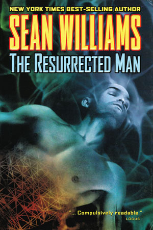 resurrected, man, sean, williams, book