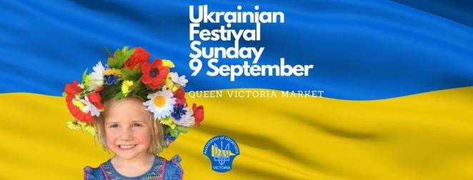 ukrainian festival 2018, community event, cultural event, fun things to do, association of ukrainians in victoria, queen victoria market, family fun day, ukraiian dance performances, choirs, all day concert program, ukrainian food stalls, cossack bar, vodka, ukrainian easter egg painting, ukrainian workshops, traditional arts and crafts, market stalls, entertainment