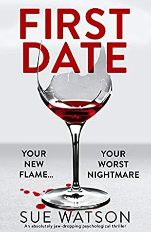 First Date, Sue Watson, thriller, murder mystery, novel, British novel, crime novel