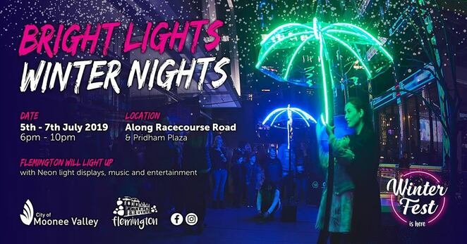 bright l ights winter nights in flemington 2019, community event, fun things to do, flemington traders, moonee valley city council, community event, fun things to do, winterfest 201, pridham plaza, neon light didsplays, live music in the plaza, free ecent, fire twirlers, roving performers, juggling acts, winter marketplace, food and beverages, the magic of flemington