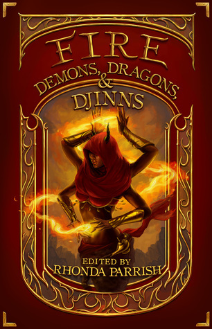 Fire: dragons, demons and djinns, short stories, fantasy anthology, fantasy stories, stories about dragons, djinns