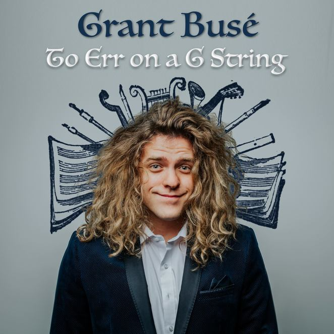 to err on a g string, grant buse, the butterfly club, comedy, live performance, performing arts, comedian, comedy musician, community event, fun things to do, night life, cabaret, entertainment, music