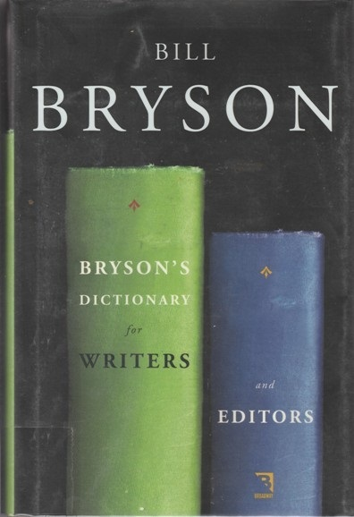 bill bryson, dictionary, writer, editor, writing, book