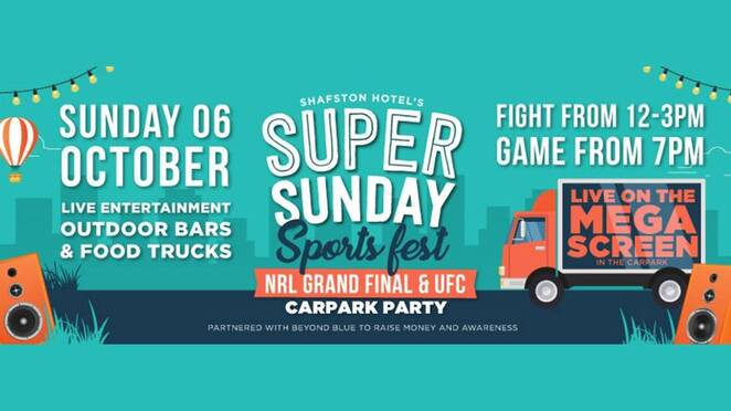 super sunday sports fest 2019, the shafston hotel, community event, funt nings to do, free event, sports festival brisbane, beyond blue, charity, fundraiser, live entertianment, food trucks, outdoor bars, ufc flight live and loud, nrl grand final, car park event