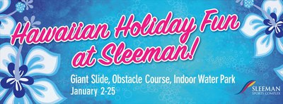 Hawaiian Holiday Fun, Sleeman Sports Complex
