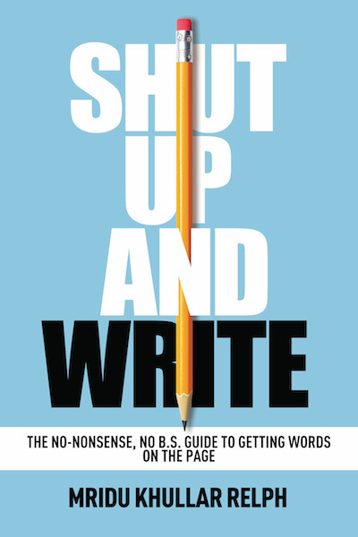 Shut up and write, Mridu Khullar Relph, writing book, book review,