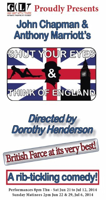 Gold Coast Little Theatre, Shut Your Eyes and Think of England, Dorothy Henderson, John Chapman, Anthony Marriott, British farce, comedy, community theatre, David Edwards