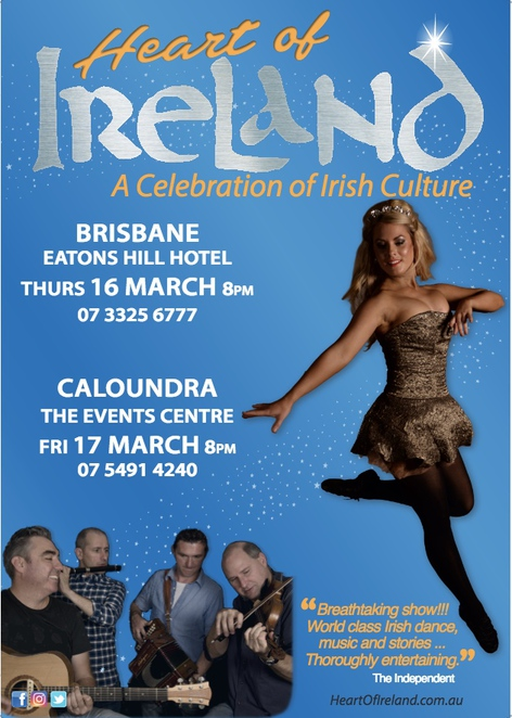 Heart of Ireland, St. Patrick's Day, celebration of Irish culture, Sasta Irish Music, Glens of Antrim, Ring of Kerry, singalong ballads, Irish music and dance, seanchai (storyteller), Country Cork, Brisbane, Caloundra, pre-show buffet dining at The Events Centre, kindle your Celtic spirit