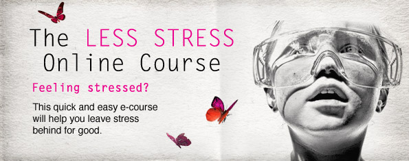 Less Stress Course, Zoe B, Simple life strategies,