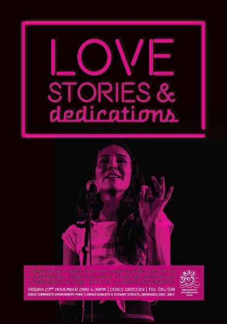 love stories and dedications 2018, community event, fun things to do, ceres organic market and grocery, ceres environment park, poetry, live music, bar, merri crfeek, trixa rose, alicia sometimes, cam gleeson, celebrate love, explore lo ve, comedic, tragic, sad and happy, empowering stories, emma bathgate, singer, love tunes, davie bramble, sugar fed leopards, lentils with a side of poetry, mc musicians, entertainment