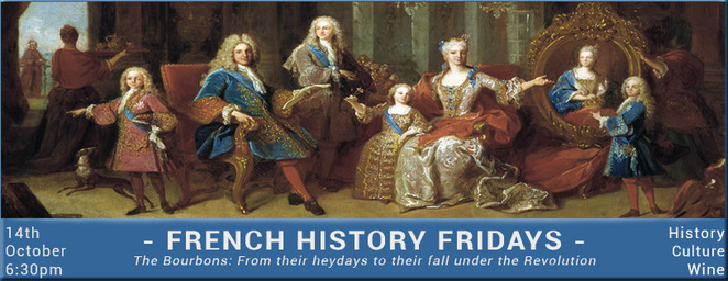 french history, friday, Bourbons, Alliance Française, Romain Fathi, west end, cultural, history, wine