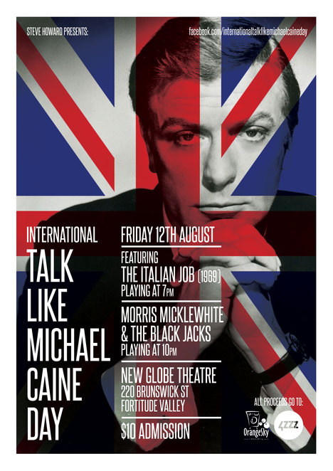 Music, Movies, Bands, Michael Caine, Fundraising, Globe Theatre, Fortitude Valley