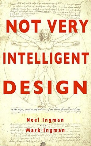 Not Very Intelligent Design, books about atheism, creationism, Mark Ingman, Neel Ingman, funny books, atheist books