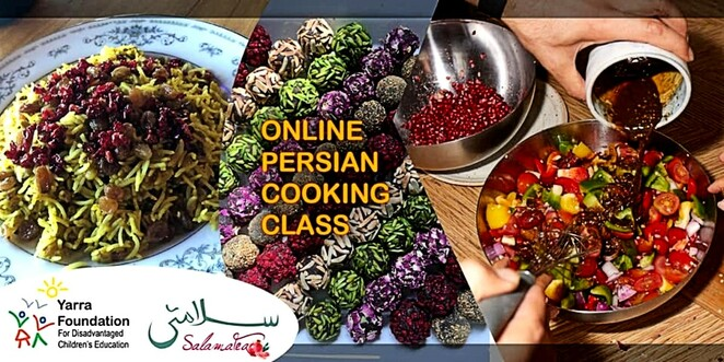 online persian cooking class 2020, community event, fun things to do, yarra foundation, shohre mansouri, community event, fun things to do, learn to cook persian online, vegan persian dishes, hamed the chef, salamatea cafe, face to face cooking classes, online classes, yarra foundation for disadvantaged children's education, tompom salad, adas polo, persian bliss balls, sustainable cooking