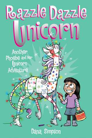 Razzle Dazzle Unicorn, Phoebe and Her Unicorn, books about unicorns, comics for girls, Dana Simpson