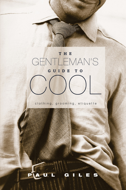 The Gentlemen's Guide to Cool by Paul Giles