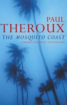 The Mosquito Coast, paul theroux, travel writer, books, travel, reading