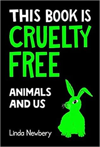 This book is cruelty free, linda newberry, books about animal rights for kids, animal liberation books for children, animal books for kids, books about veganism for kids