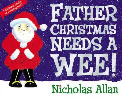 Christmas books, Christmas childrens books, Christmas books for kids, kids books about Christmas, Father Christmas Needs a Wee, funny Christmas books