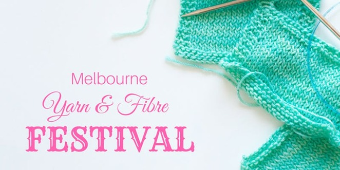 Yarn and Fibre Festival Melbourne free entry
