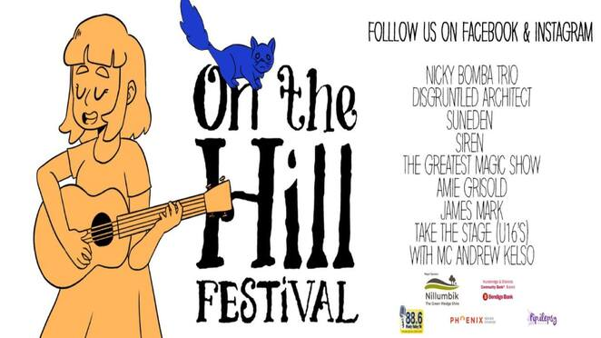 on the hill festival 219, community event, fun things to do, nillumbik music lounge, nicky bomba trio, disgruntled architect, suneden, siren, the greatest magic show, amie grisold, james mark, take the state u1s, mc andrew kelso, free music event, performances, live bands, entertainment, activities, panton hill, made on the hill, craft, writing, food and produce