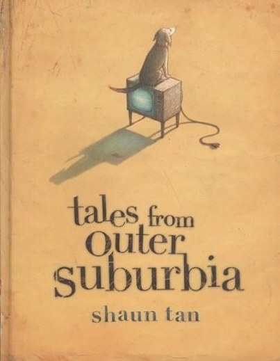 Tales from Outer Suburbia Shaun Tan