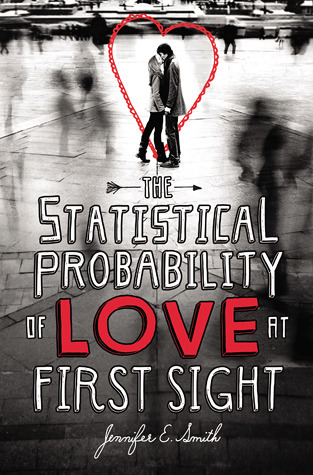 statistical probability of love at first sight love romance novel young adult book review Jennifer E. Smith