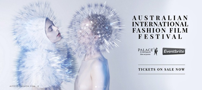 australian international fashion film festival 2015, palace como, AIFFF, fashion industry, international directors, film makers, fashion designers, fashion industry, short films, documentaries, advertisements, TVC movies, backstage and behind the scenes