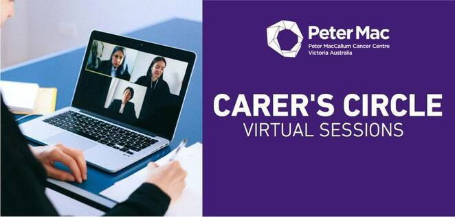carers circle let's chat, virtual wellbeing session 2020, peter maccallum cancer centre, community event, fun things to do, fundraiser, charity, carers victoria, hidden heroes