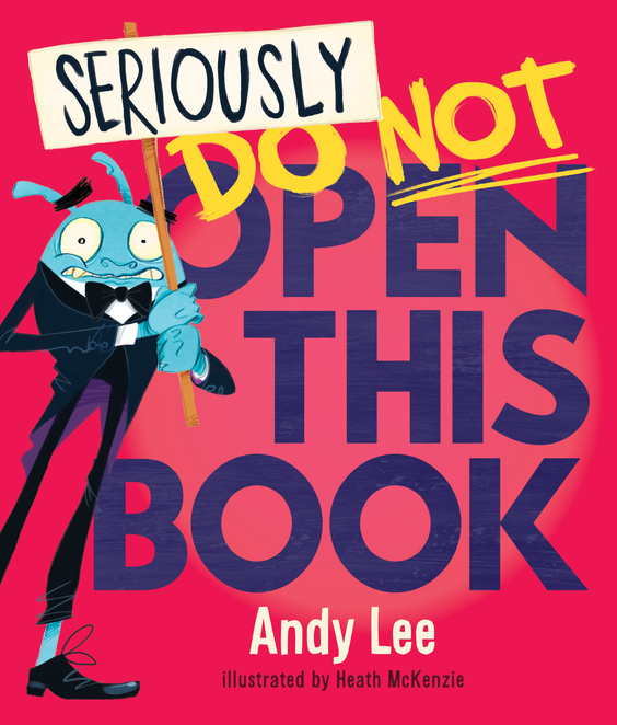 Seriously Do Not Open This Book Andy Lee
