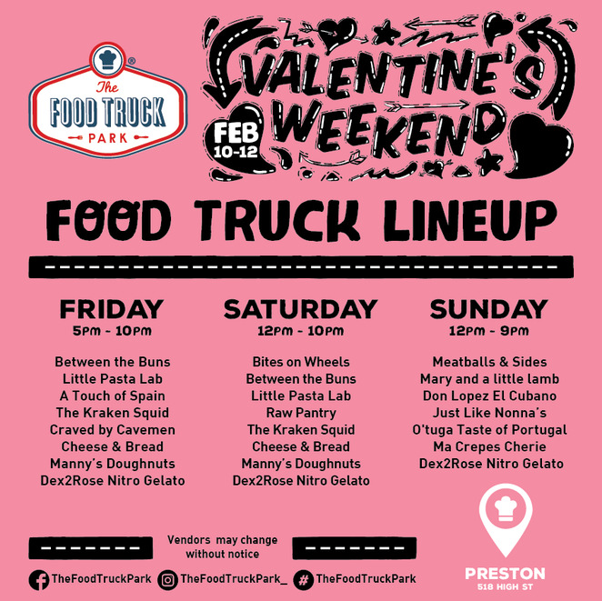 valentine's weekend, the food truck park, say i love you, valentines day, between the buns, little pasta lab, a touch of spain, the kraken squid, craved by cavemen, cheese & bread, manny's doughnuts, dex2rose nitro gelato, bites on wheels, between the buns, little pasta lab, raw pantry, meatballs & sides, mary and a little lamb, don lopez el cubano, just like nonna's, o'tuga taste of portugal, ma cremes cherie, community event, street food, fun tings to do, valentines day, date night