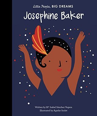 Josephine Baker, Little People Big Dreams, picture books, history for kids, history books for kids, inspiring women, French Resistance