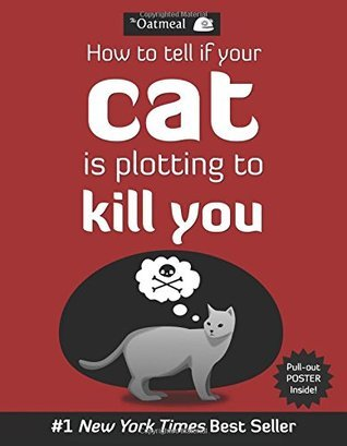 How to tell if your cat is plotting to kill you, The Oatmeal, books for cat lovers