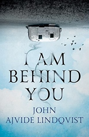I Am Behind You, Lindqvist, Let the Right One In, psychological horror novel, novels for halloween