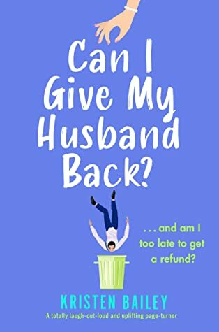 Can I Give My Husband Back?, rom com, romantic comedy, books about divorce, Kristen Bailey, romance, romance novel, British rom com