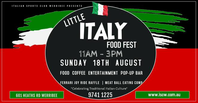 little italy food fest 2019, community event, fun things to do, italian sports club of werribee, traditional italian foods, traditional italian coffee, entertainment, pop up bar, italy in australia, italian cuisine, family fun, free event, barilla masters of pasta, the cheese rebels, melbourne arancini, raffle, abruzzo lab, food symphony, dine with a difference, paesanoes foods, salami shack, vanilla & co, woodfired pizza van, fatto in casa, meatball eating contest, just like nonna's, food coma, chibo di coma