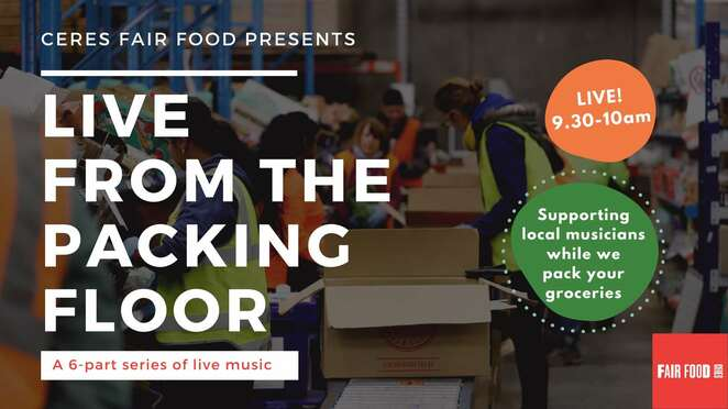 live from the packing floor 2020, community event, fun things to do, ceres fair food, music, performing arts, performances, ceres fair food warehouse, artists and gigs, livestream music event, carl pannuzzo, gelareh pour, zoe fox, entertainment