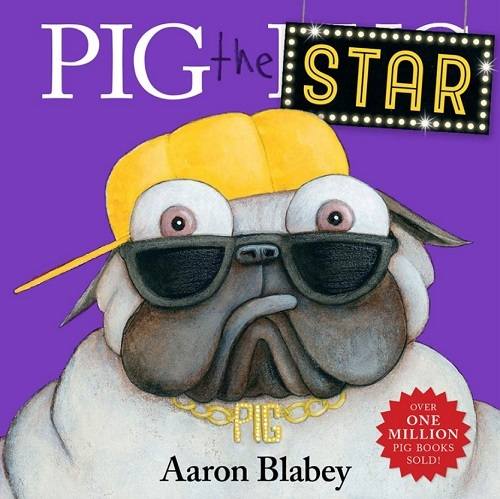 Pig the Star Aaron Blabey