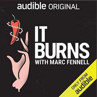 It Burns, chilli, chilli competition, world's hottest chilli, podcast, educational podcast, Audible, Marc Fennell